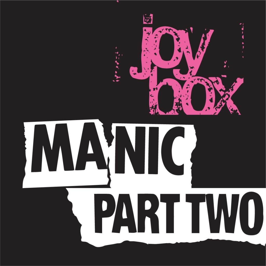 JoyBox - Manic Part 2